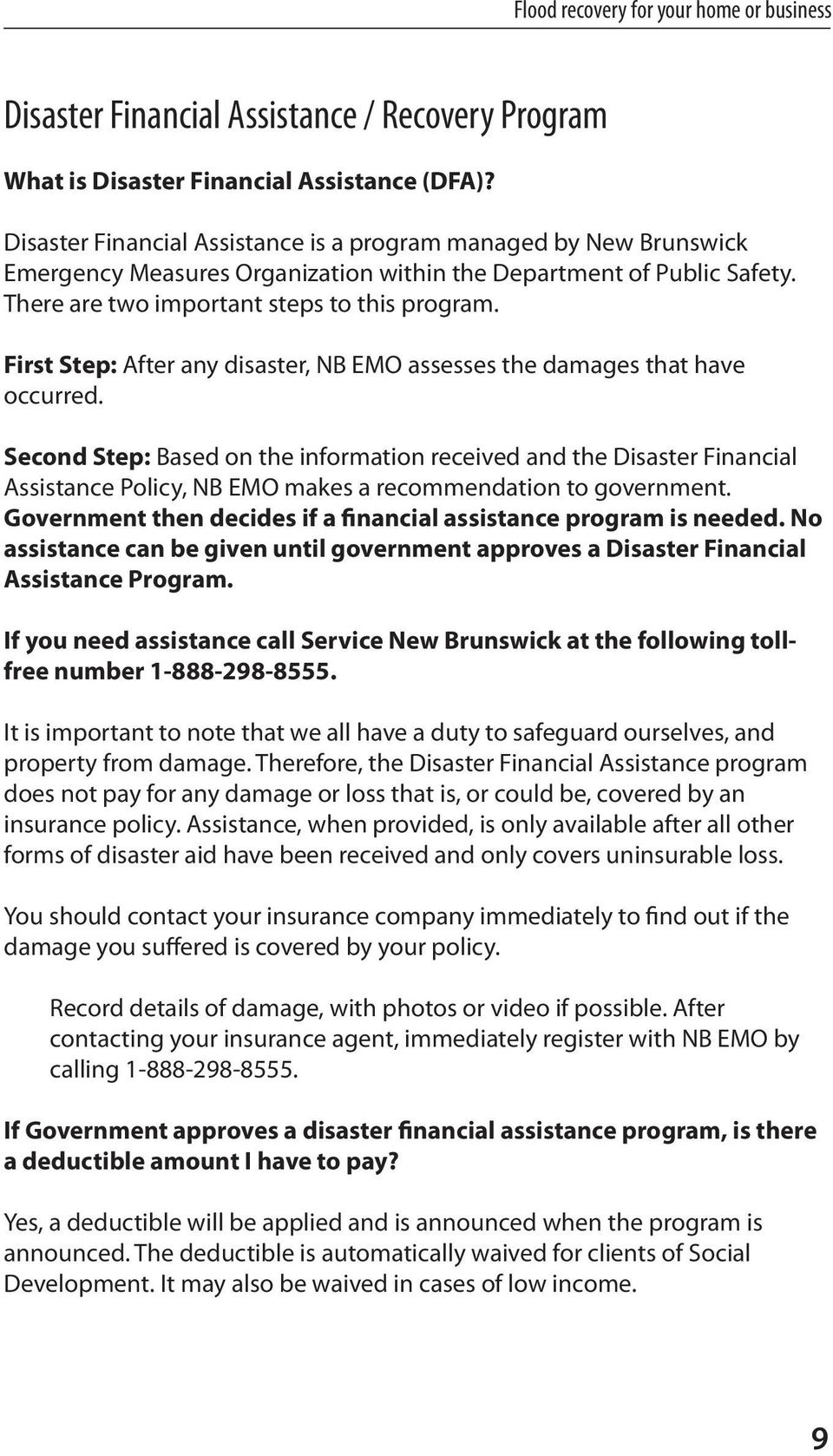First Step: After any disaster, NB EMO assesses the damages that have occurred.