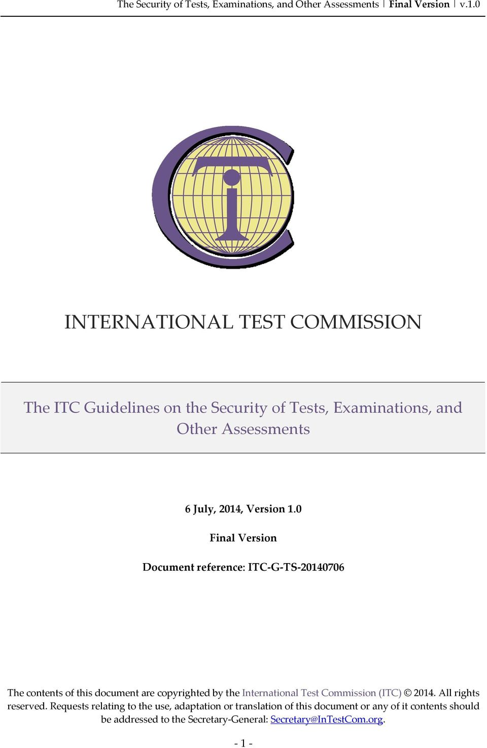 0 Final Version Document reference: ITC-G-TS-20140706 The contents of this document are copyrighted by the