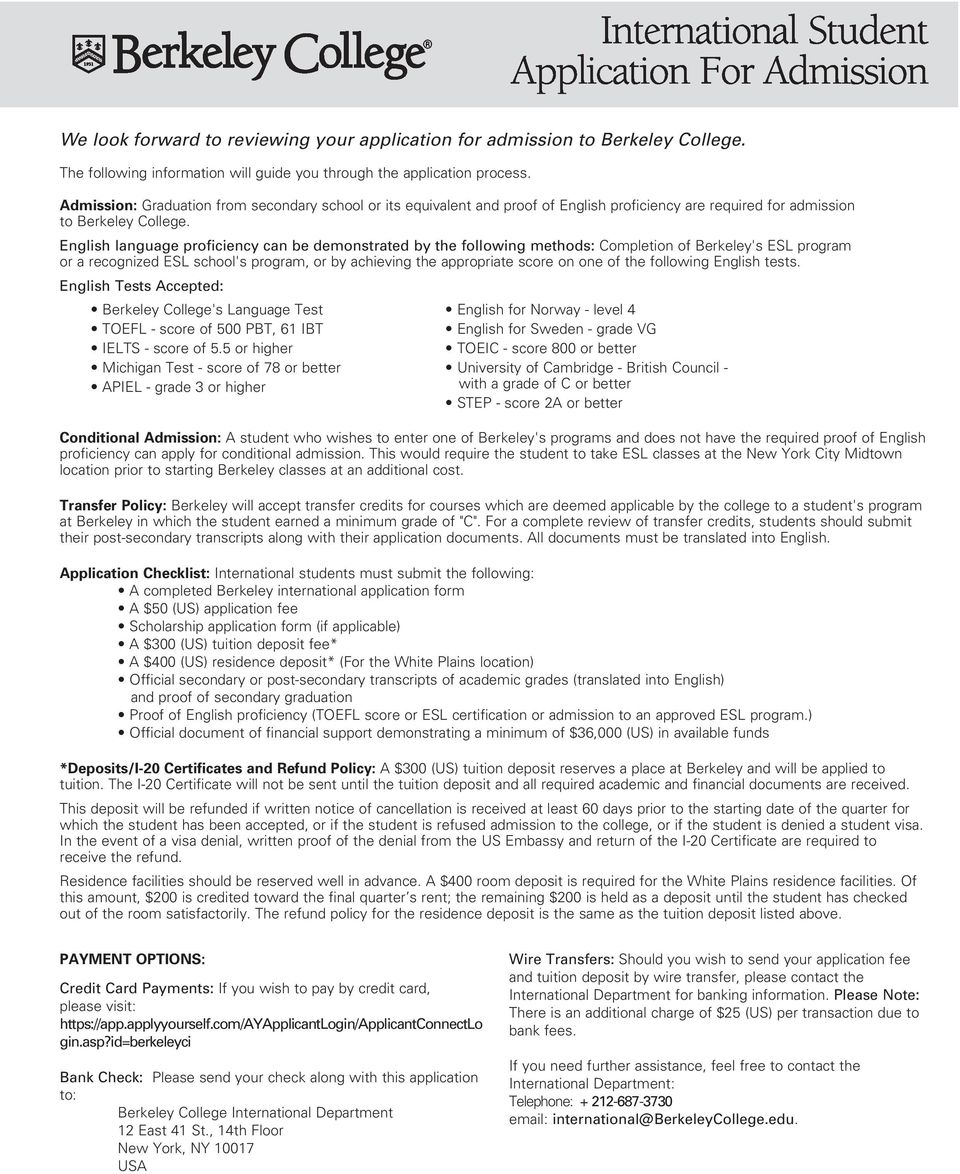 Admission: Graduation from secondary school or its equivalent and proof of English proficiency are required for admission to Berkeley College.