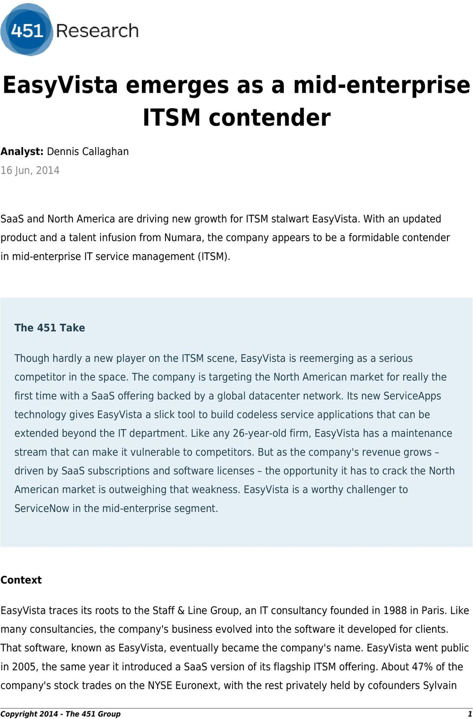The 451 Take Though hardly a new player on the ITSM scene, EasyVista is reemerging as a serious competitor in the space.