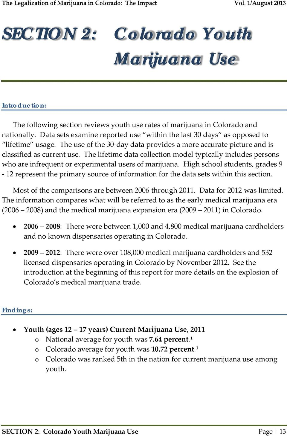 The lifetime data collection model typically includes persons who are infrequent or experimental users of marijuana.