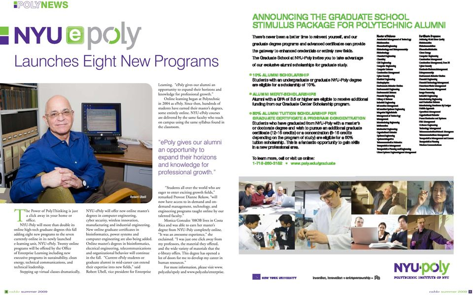 NYU-ePoly courses are delivered by the same faculty who teach on campus using the same syllabus found in the classroom.