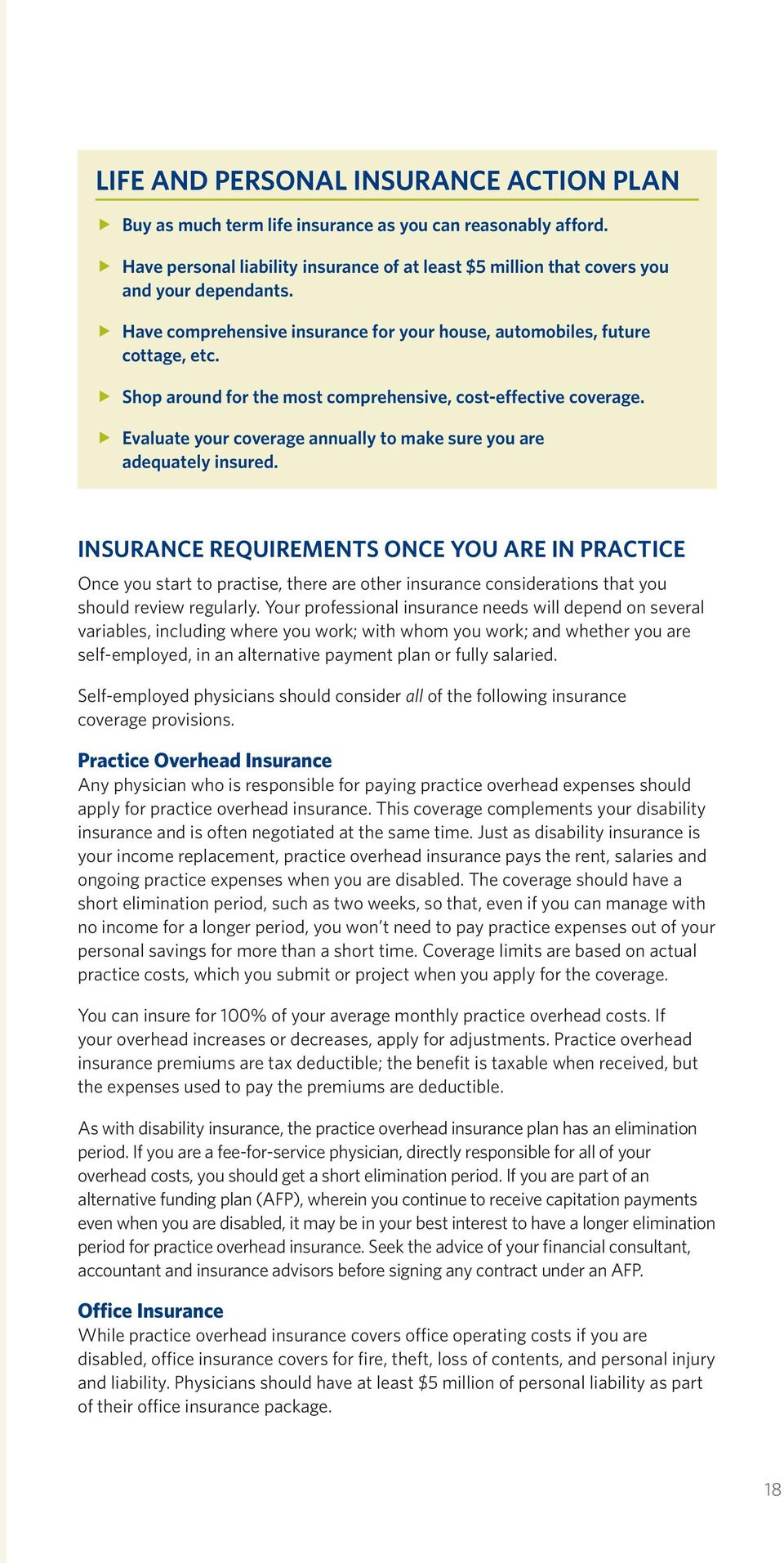 Evaluate your coverage annually to make sure you are adequately insured.