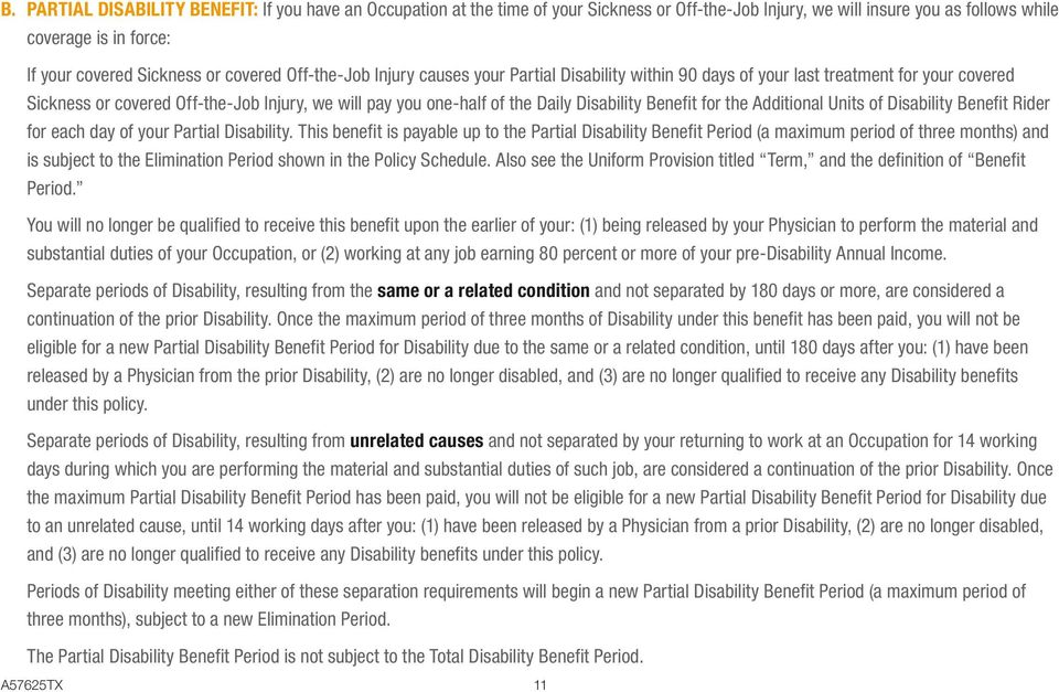 Disability Benefit for the Additional Units of Disability Benefit Rider for each day of your Partial Disability.