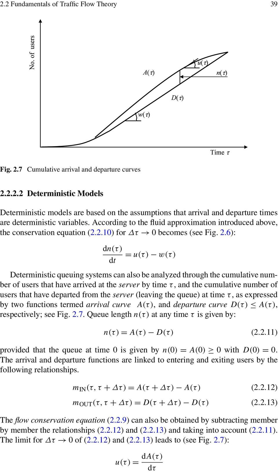 6): dn(τ) = u(τ) w(τ) dt Deterministic queuing systems can also be analyzed through the cumulative number of users that have arrived at the server by time τ, and the cumulative number of users that