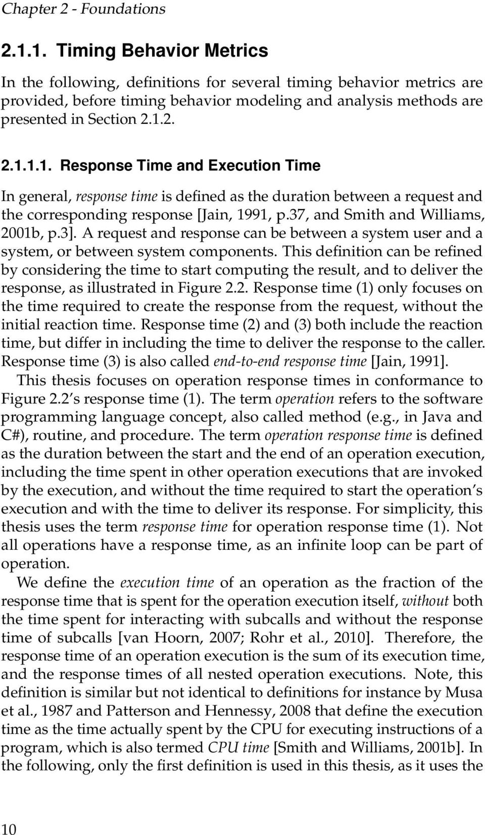 37, and Smith and Williams, 2001b, p.3]. A request and response can be between a system user and a system, or between system components.