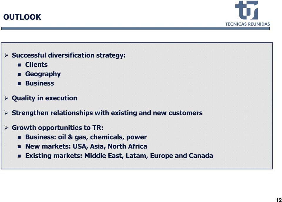 Growth opportunities to TR: Business: oil & gas, chemicals, power New