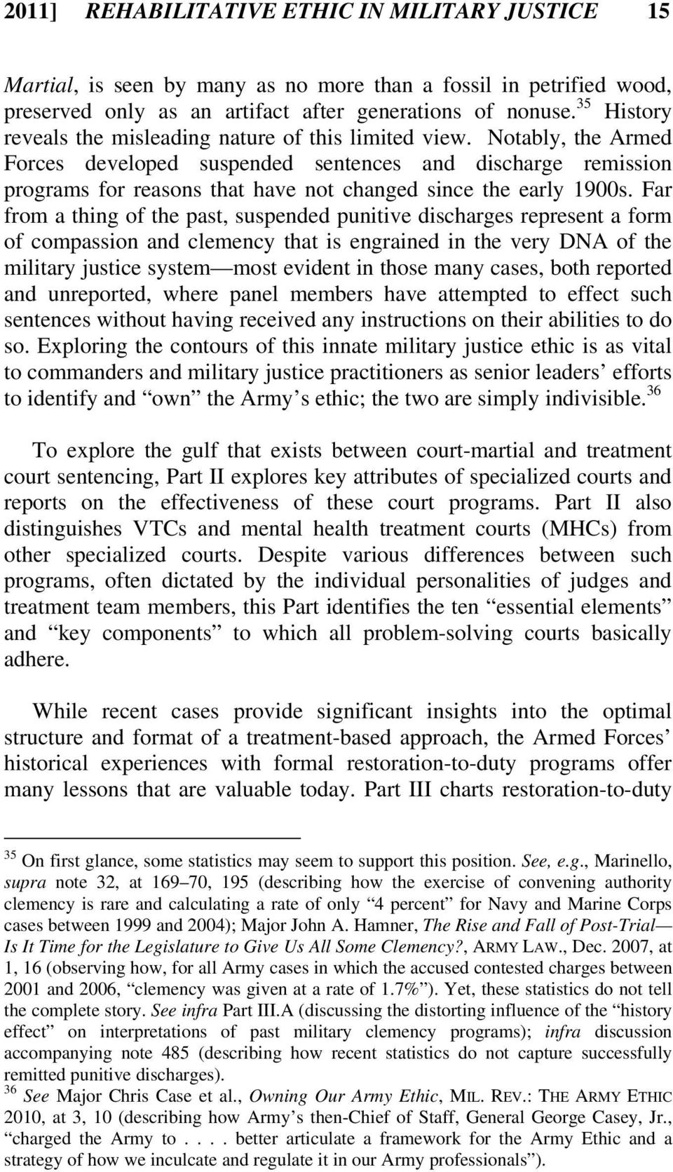 Notably, the Armed Forces developed suspended sentences and discharge remission programs for reasons that have not changed since the early 1900s.