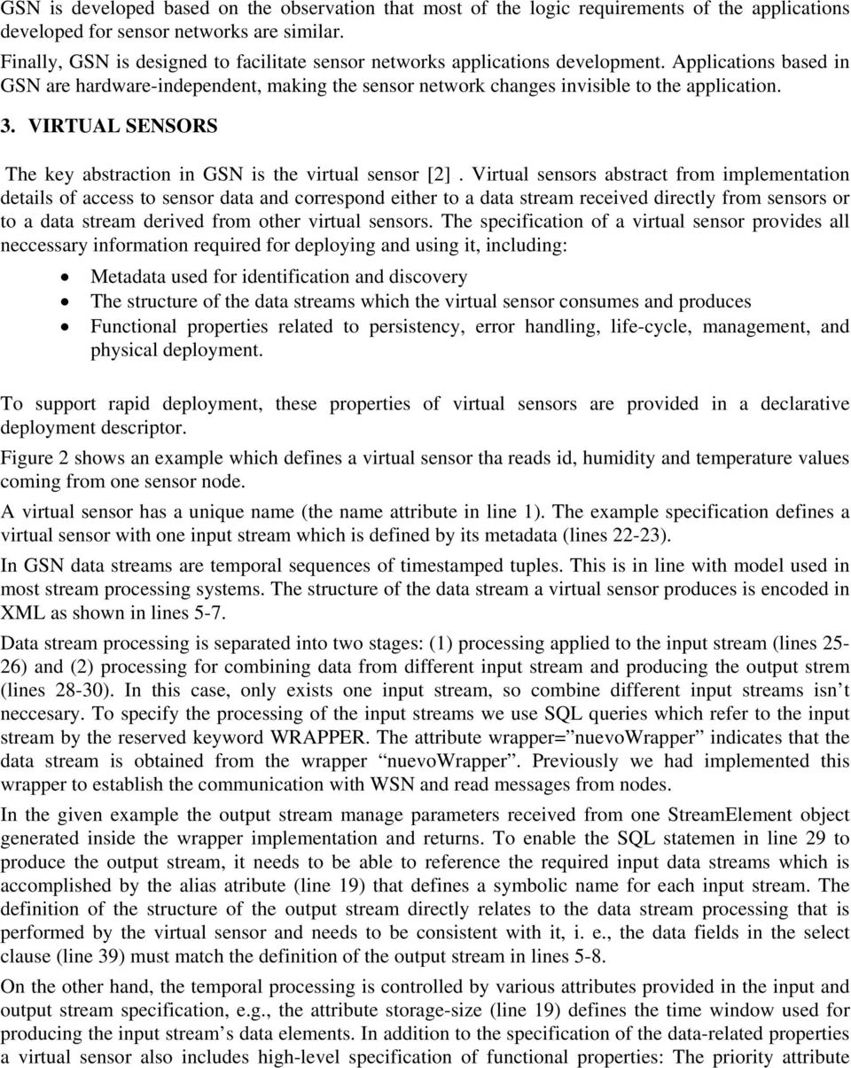 VIRTUAL SENSORS The key abstraction in GSN is the virtual sensor [2].