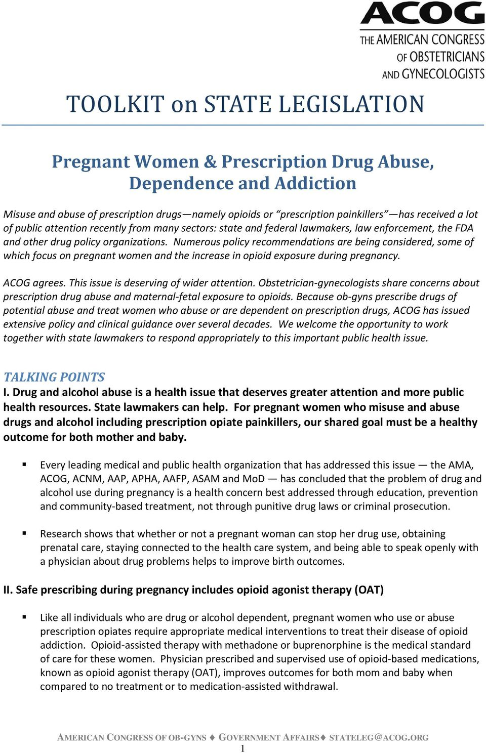 Numerous policy recommendations are being considered, some of which focus on pregnant women and the increase in opioid exposure during pregnancy. ACOG agrees.
