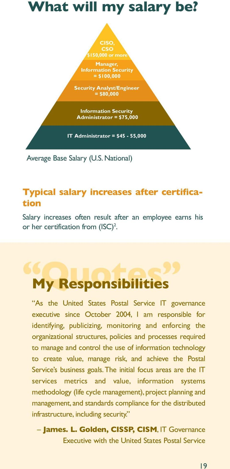 (U.S. National) Typical salary increases after certification Salary increases often result after an employee earns his or her certification from (ISC) 2.
