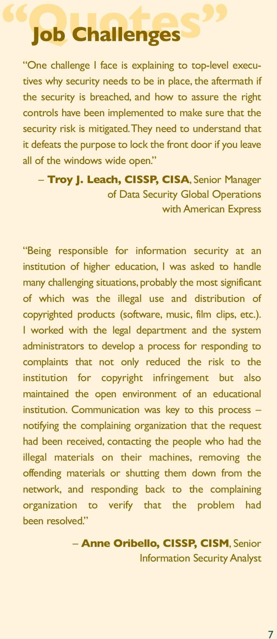 Leach, CISSP, CISA, Senior Manager of Data Security Global Operations with American Express Being responsible for information security at an institution of higher education, I was asked to handle