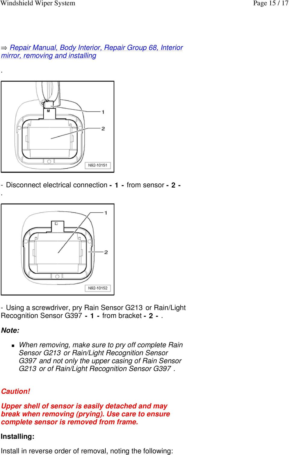 Windshield Wiper System Pdf Footwell Light Wiring Diagram 1999 Gmc Sierra When Removing Make Sure To Pry Off Complete Rain Sensor G213 Or