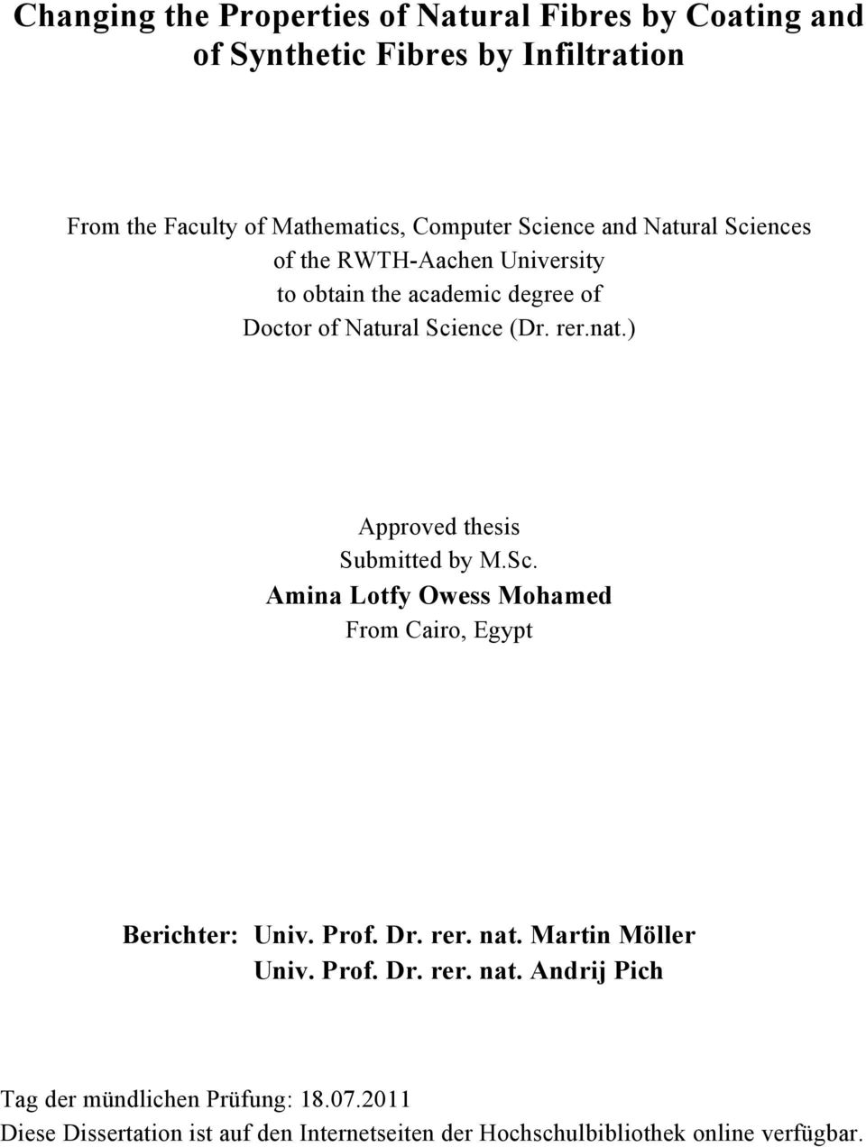 ) Approved thesis Submitted by M.Sc. Amina Lotfy Owess Mohamed From Cairo, Egypt Berichter: Univ. Prof. Dr. rer. nat. Martin Möller Univ.