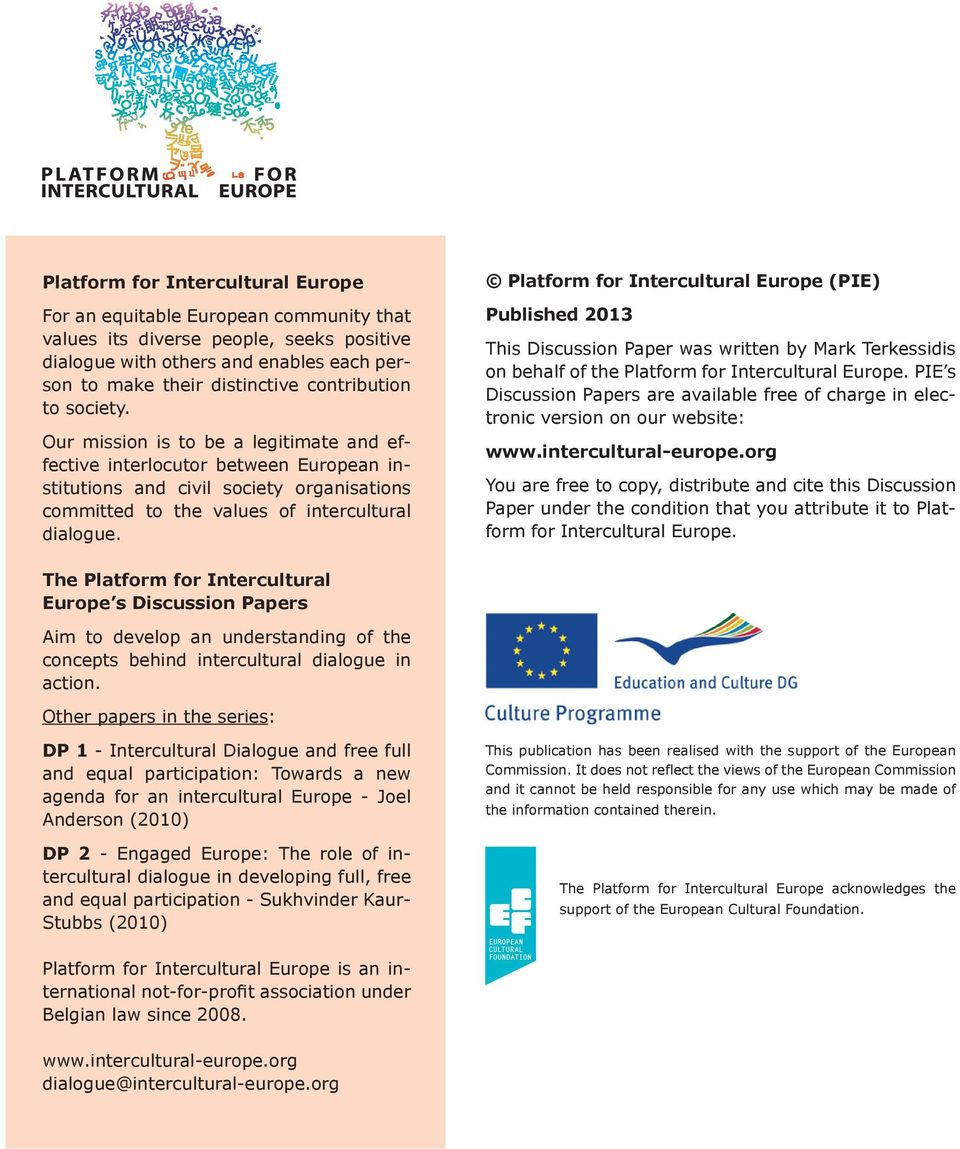 Platform for Intercultural Europe (PIE) Published 2013 This Discussion Paper was written by Mark Terkessidis on behalf of the Platform for Intercultural Europe.