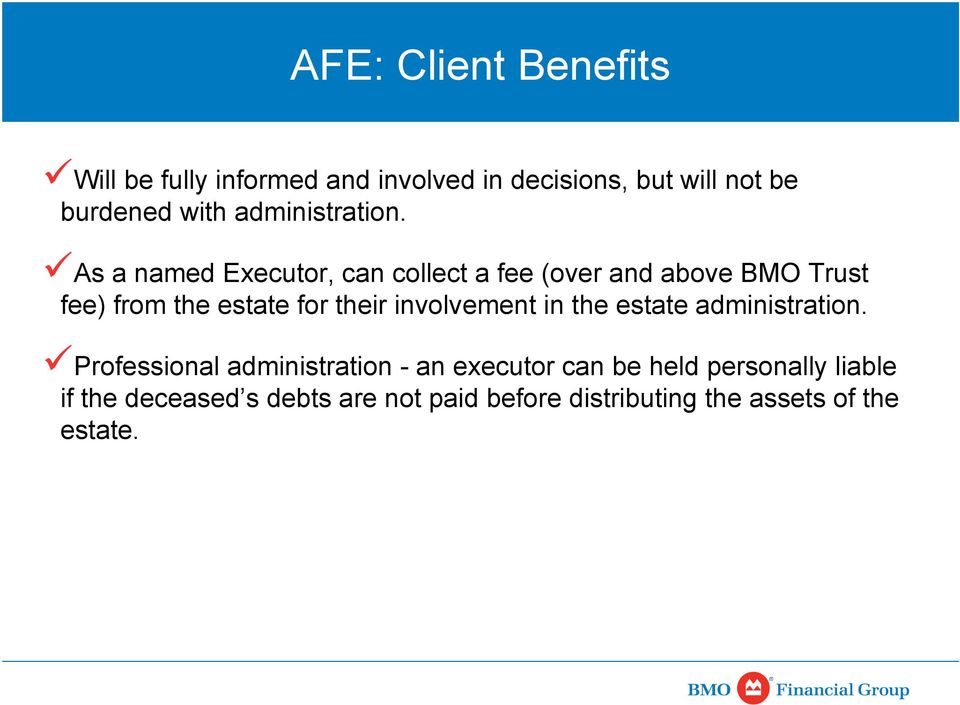 As a named Executor, can collect a fee (over and above BMO Trust fee) from the estate for their