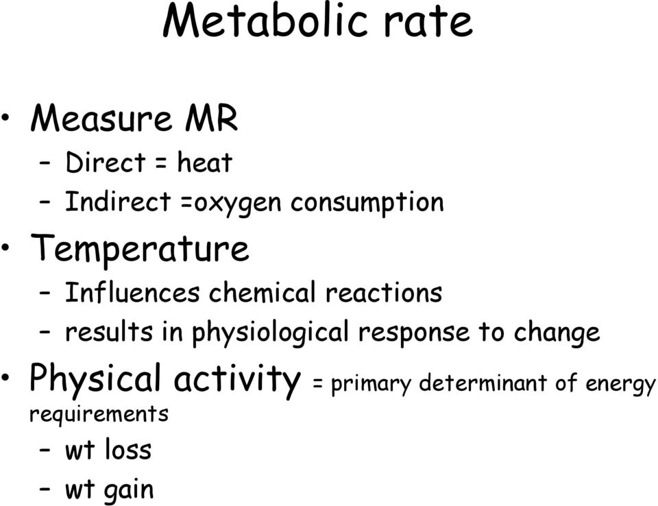 results in physiological response to change Physical