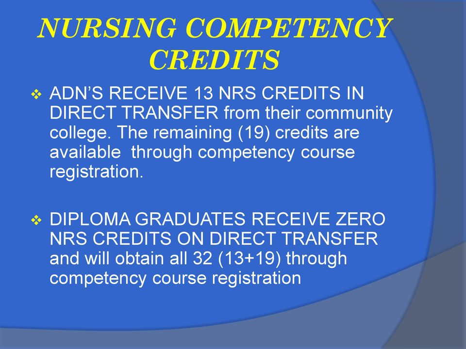 The remaining (19) credits are available through competency course registration.
