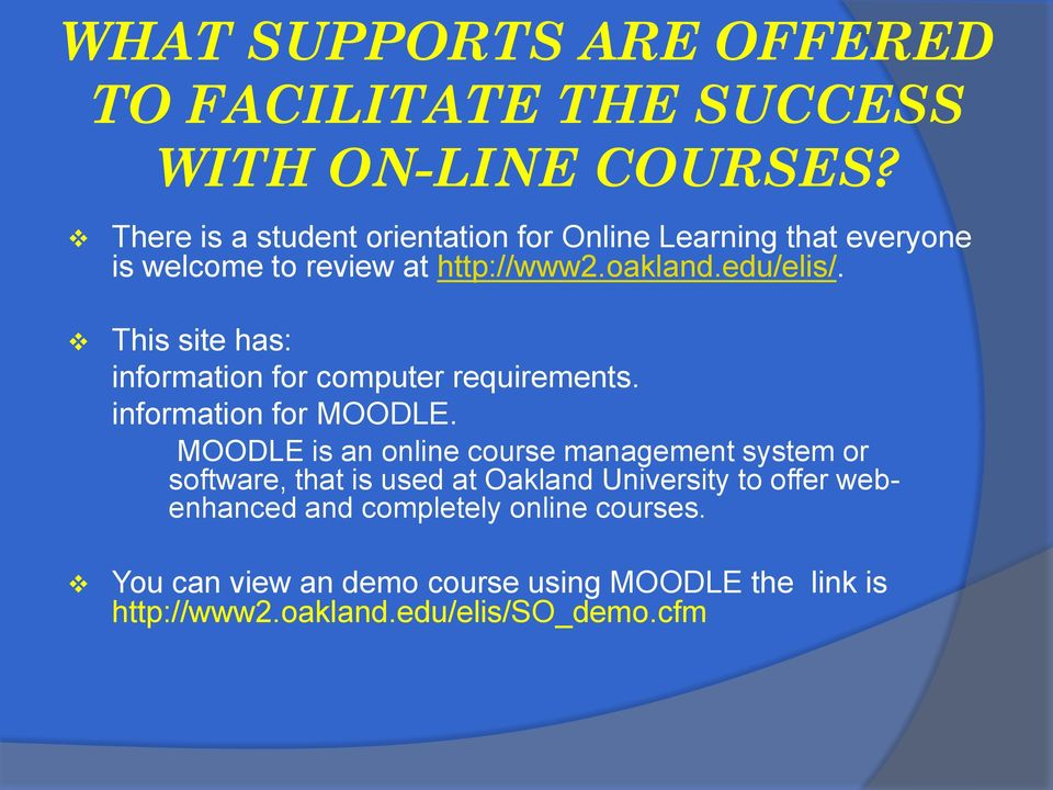 This site has: information for computer requirements. information for MOODLE.