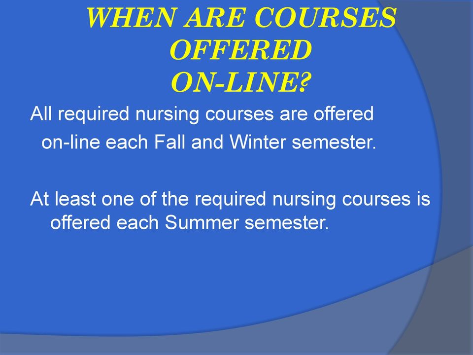 on-line each Fall and Winter semester.