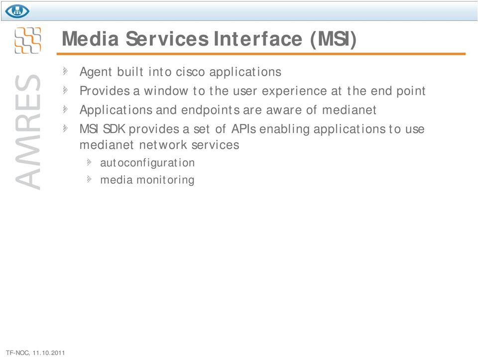 and endpoints are aware of medianet MSI SDK provides a set of APIs