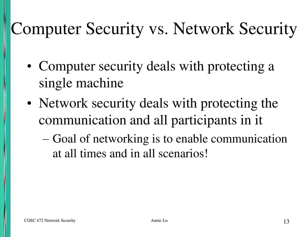 Network security deals with protecting the communication and all