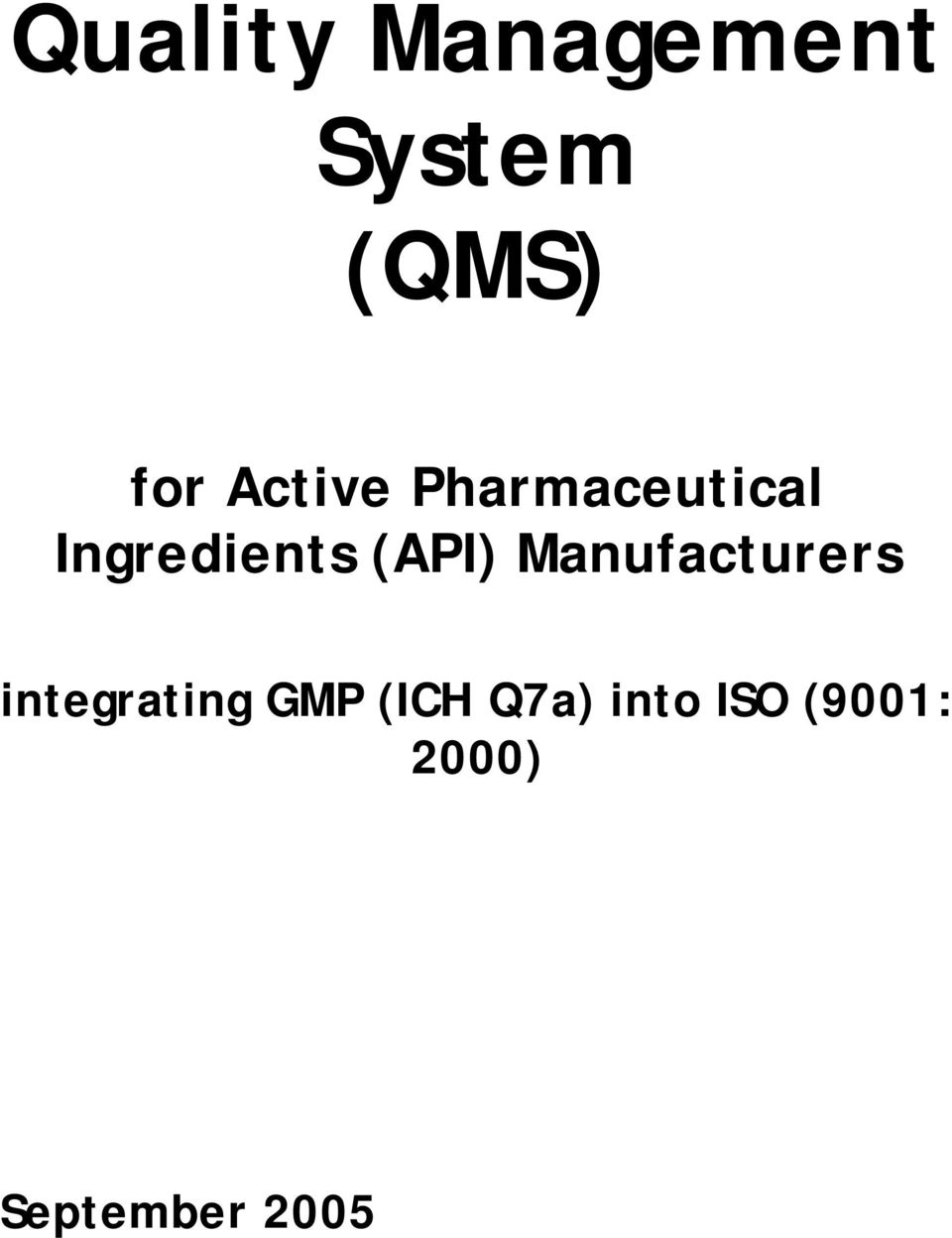 Quality Management System (QMS) for Active Pharmaceutical