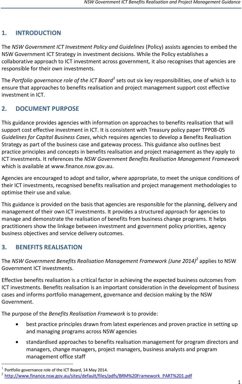 The Portfolio governance role of the ICT Board 1 sets out six key responsibilities, one of which is to ensure that approaches to benefits realisation and project management support cost effective