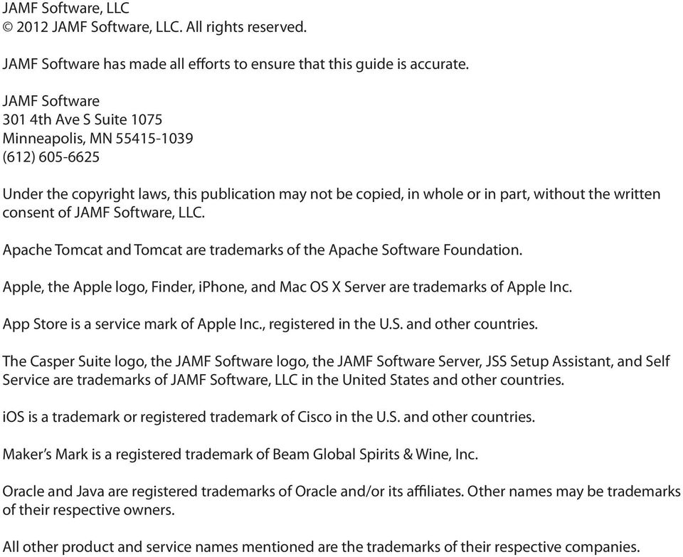 Software, LLC. Apache Tomcat and Tomcat are trademarks of the Apache Software Foundation. Apple, the Apple logo, Finder, iphone, and Mac OS X Server are trademarks of Apple Inc.
