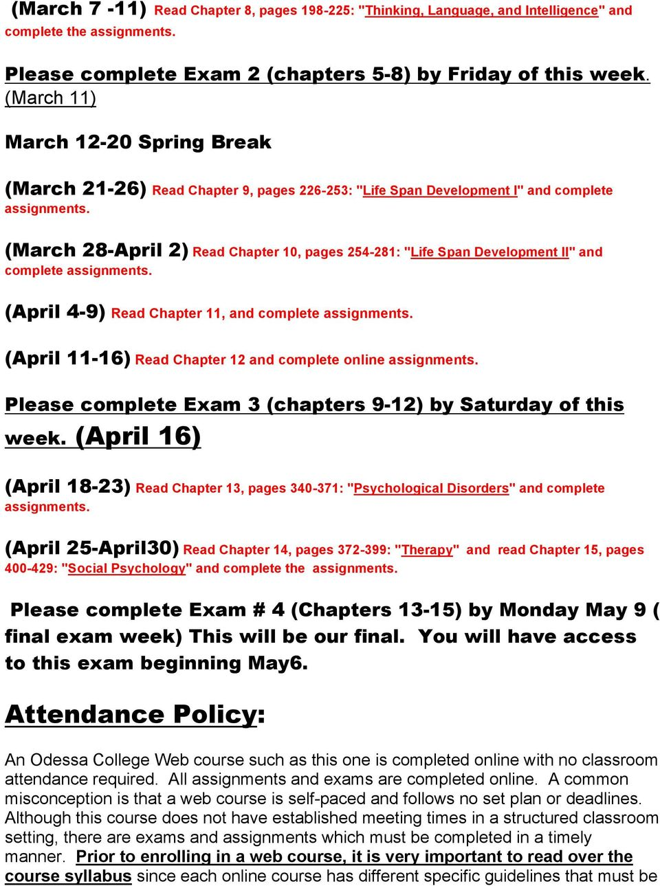 and complete (April 4-9) Read Chapter 11, and complete (April 11-16) Read Chapter 12 and complete online Please complete Exam 3 (chapters 9-12) by Saturday of this week.