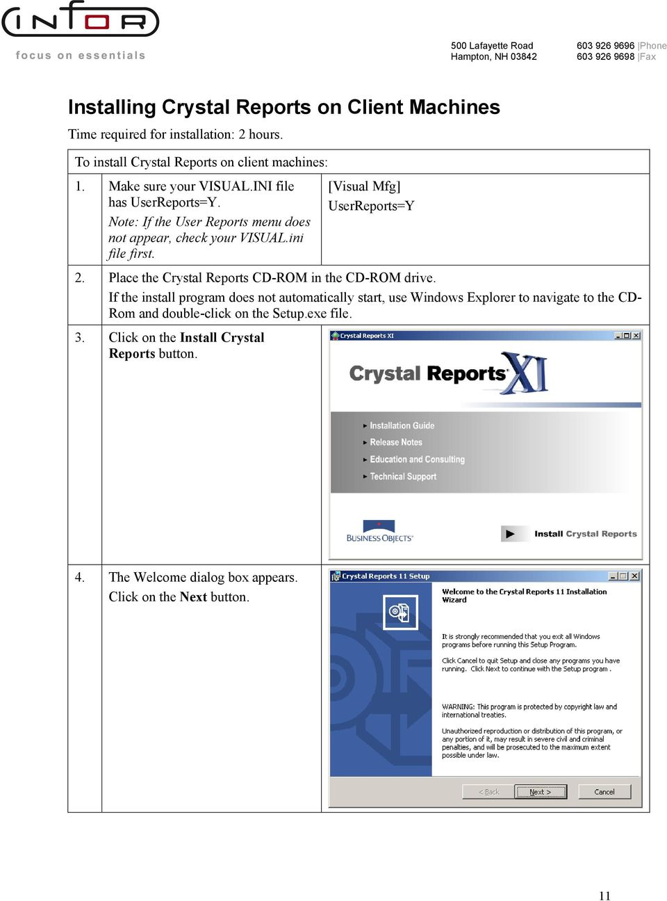 [Visual Mfg] UserReports=Y 2. Place the Crystal Reports CD-ROM in the CD-ROM drive.
