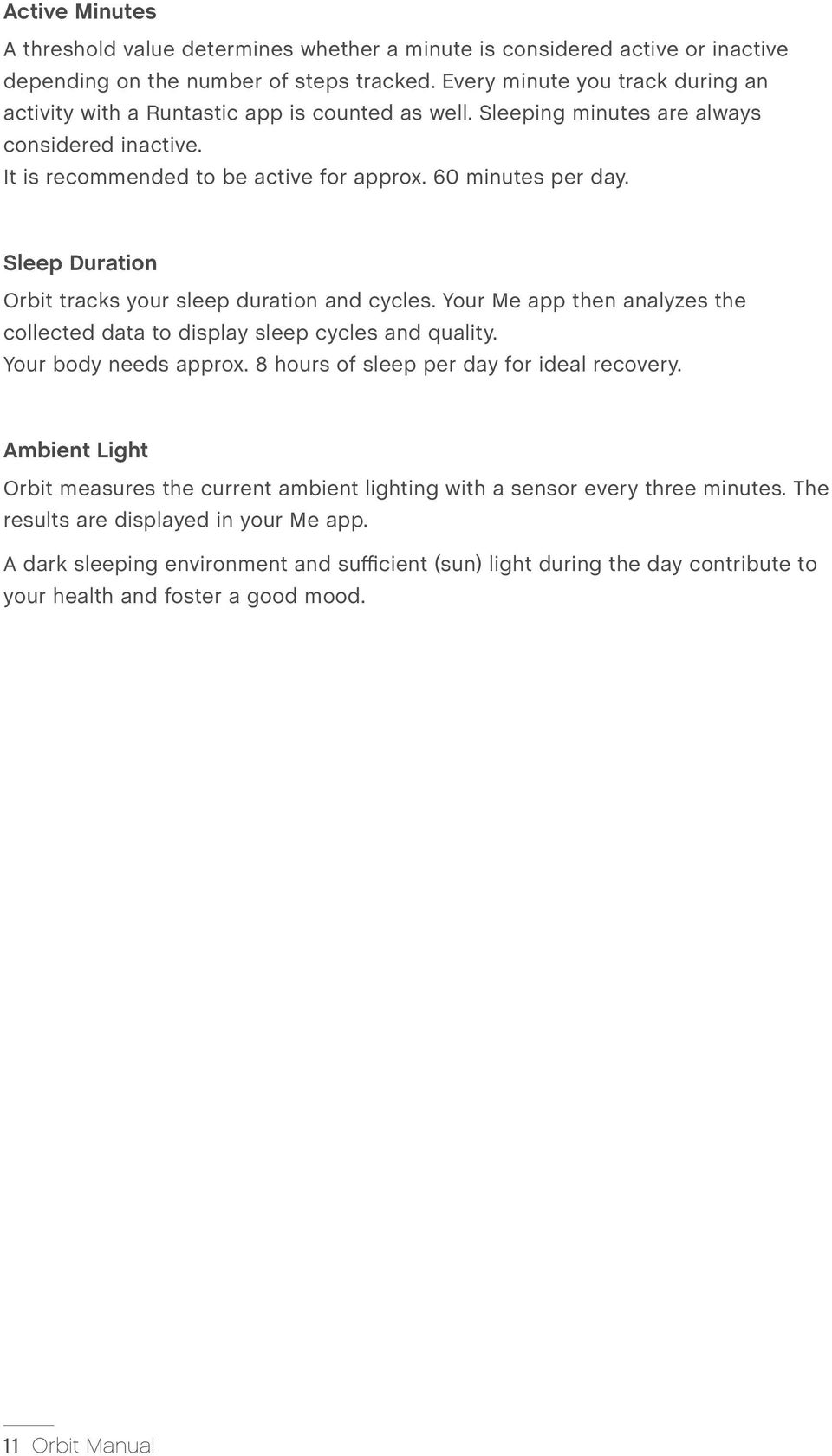 e990140cb666 Sleep Duration Orbit tracks your sleep duration and cycles. Your Me app  then analyzes the