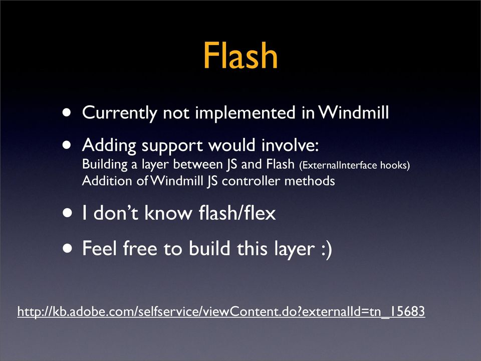 Windmill JS controller methods I don t know flash/flex Feel free to build