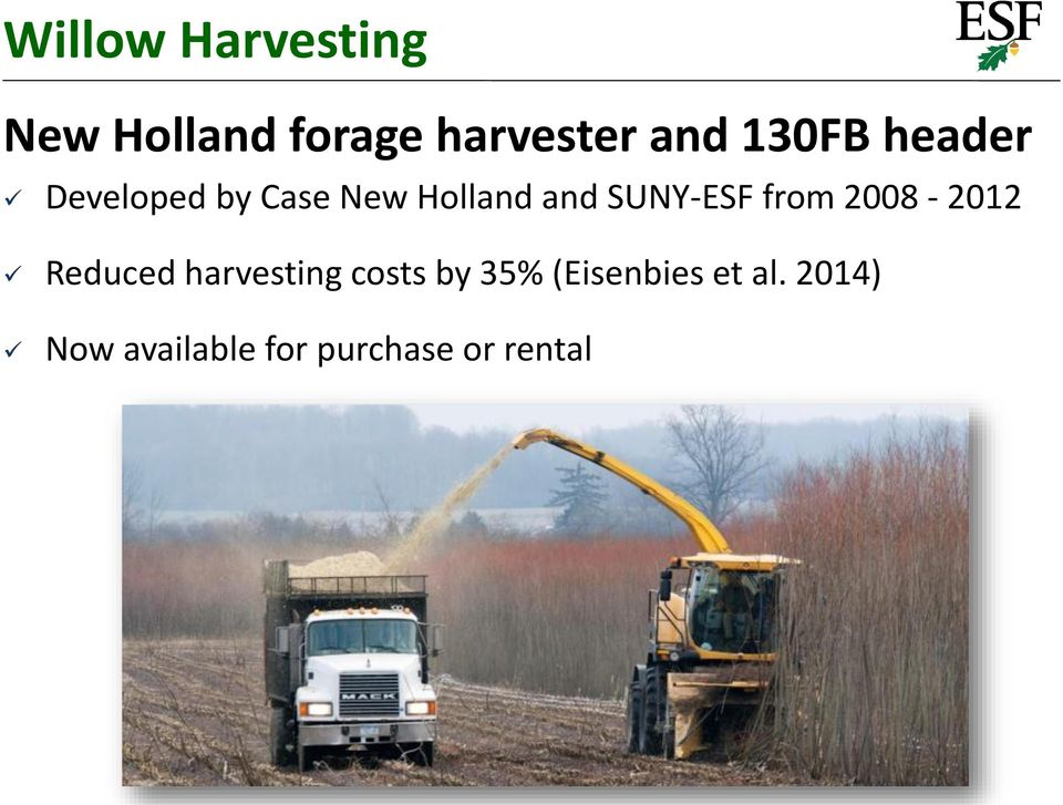 SUNY-ESF from 2008-2012 Reduced harvesting costs by