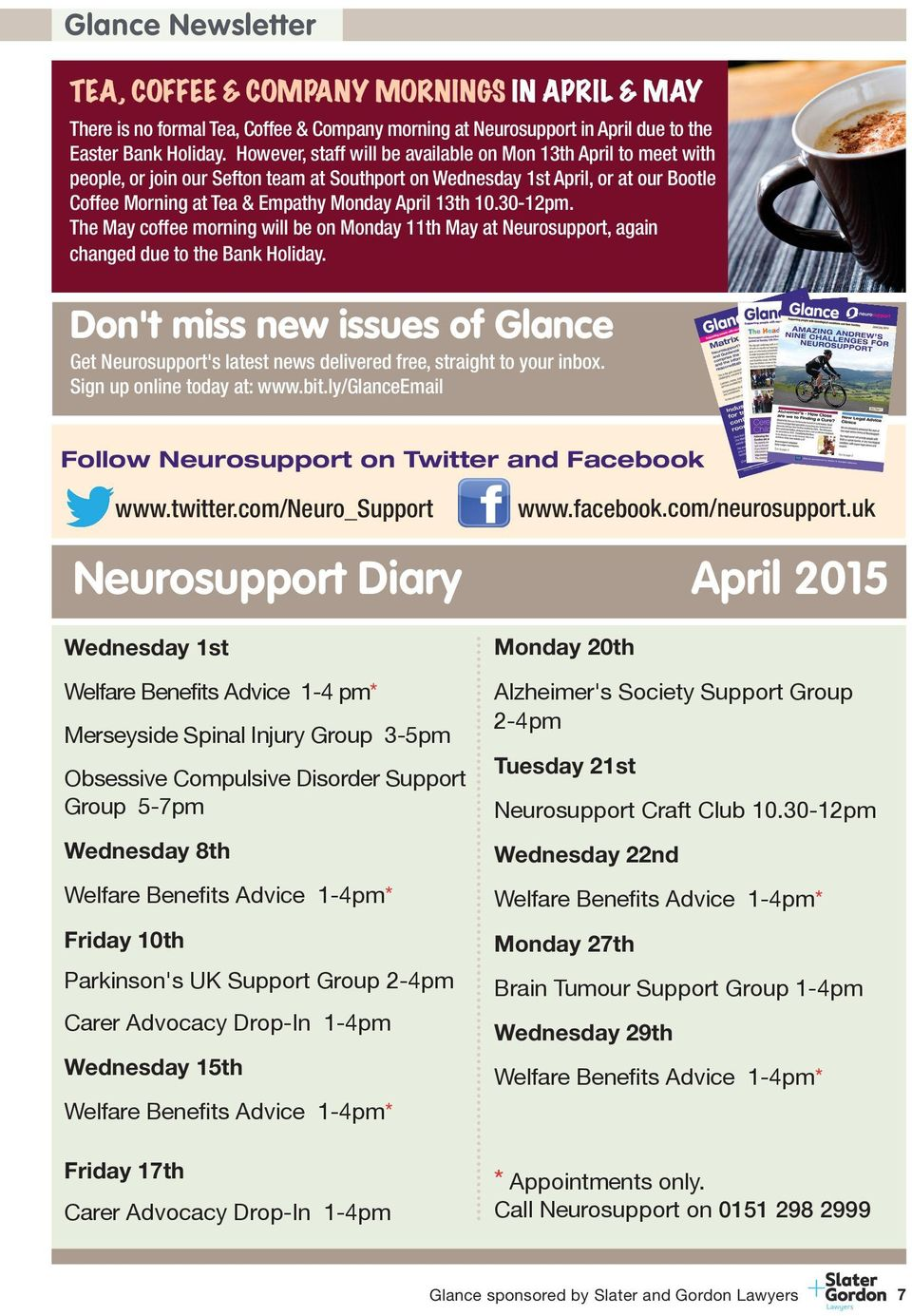 10.30-12pm. The May coffee morning will be on Monday 11th May at Neurosupport, again changed due to the Bank Holiday.