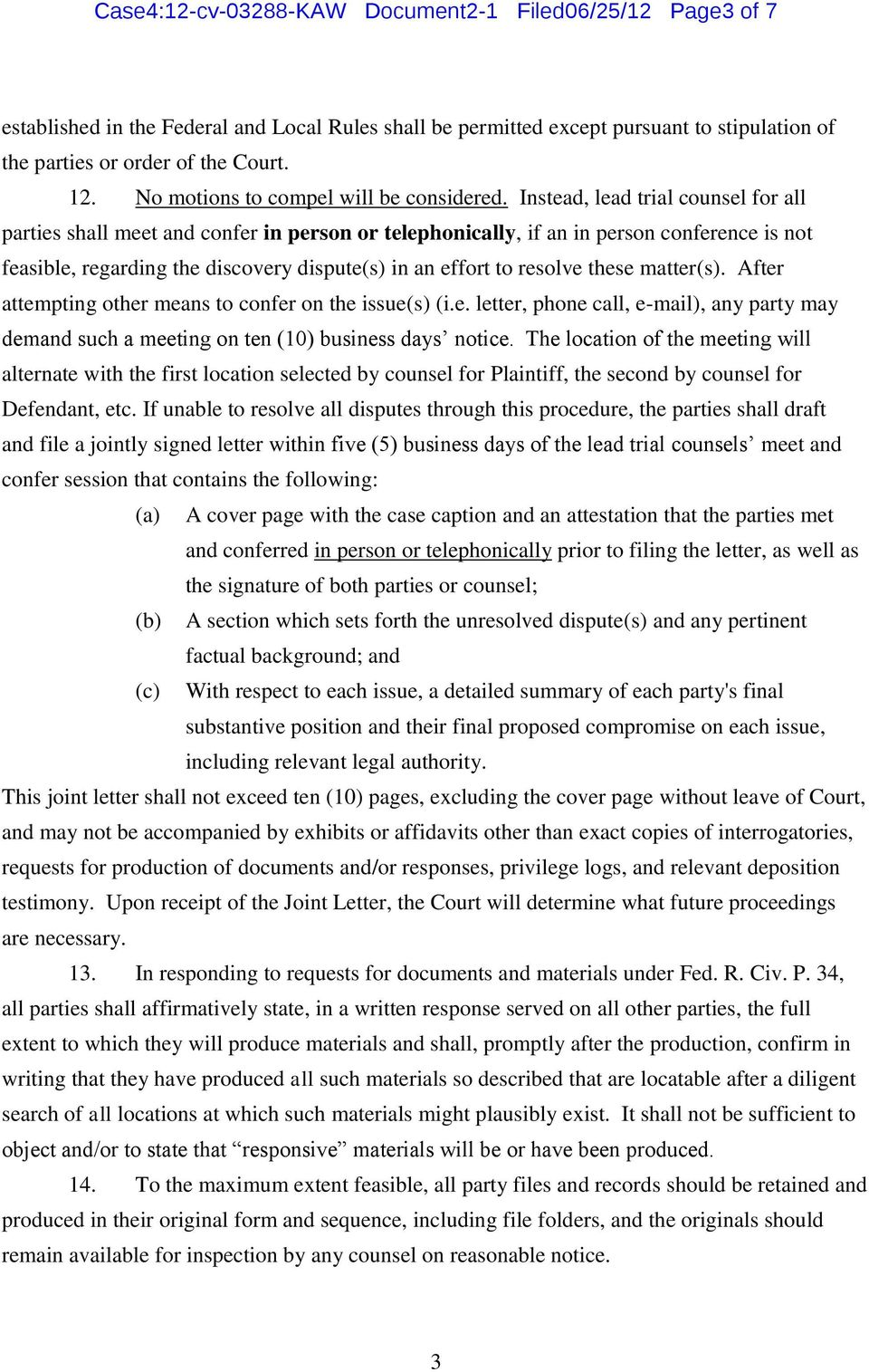 Instead, lead trial counsel for all parties shall meet and confer in person or telephonically, if an in person conference is not feasible, regarding the discovery dispute(s) in an effort to resolve