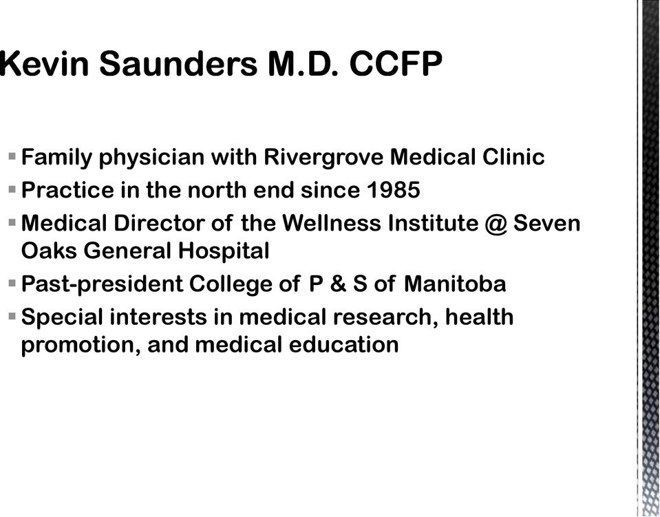 Oaks General Hospital Past-president College of P & S of Manitoba
