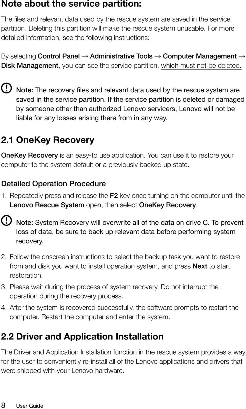be deleted. Note: The recovery files and relevant data used by the rescue system are saved in the service partition.