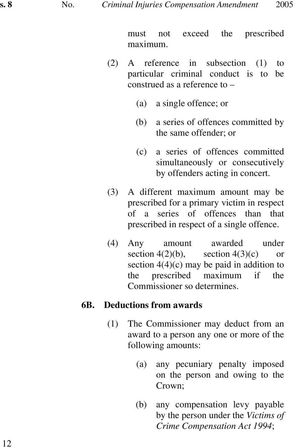 of offences committed simultaneously or consecutively by offenders acting in concert.