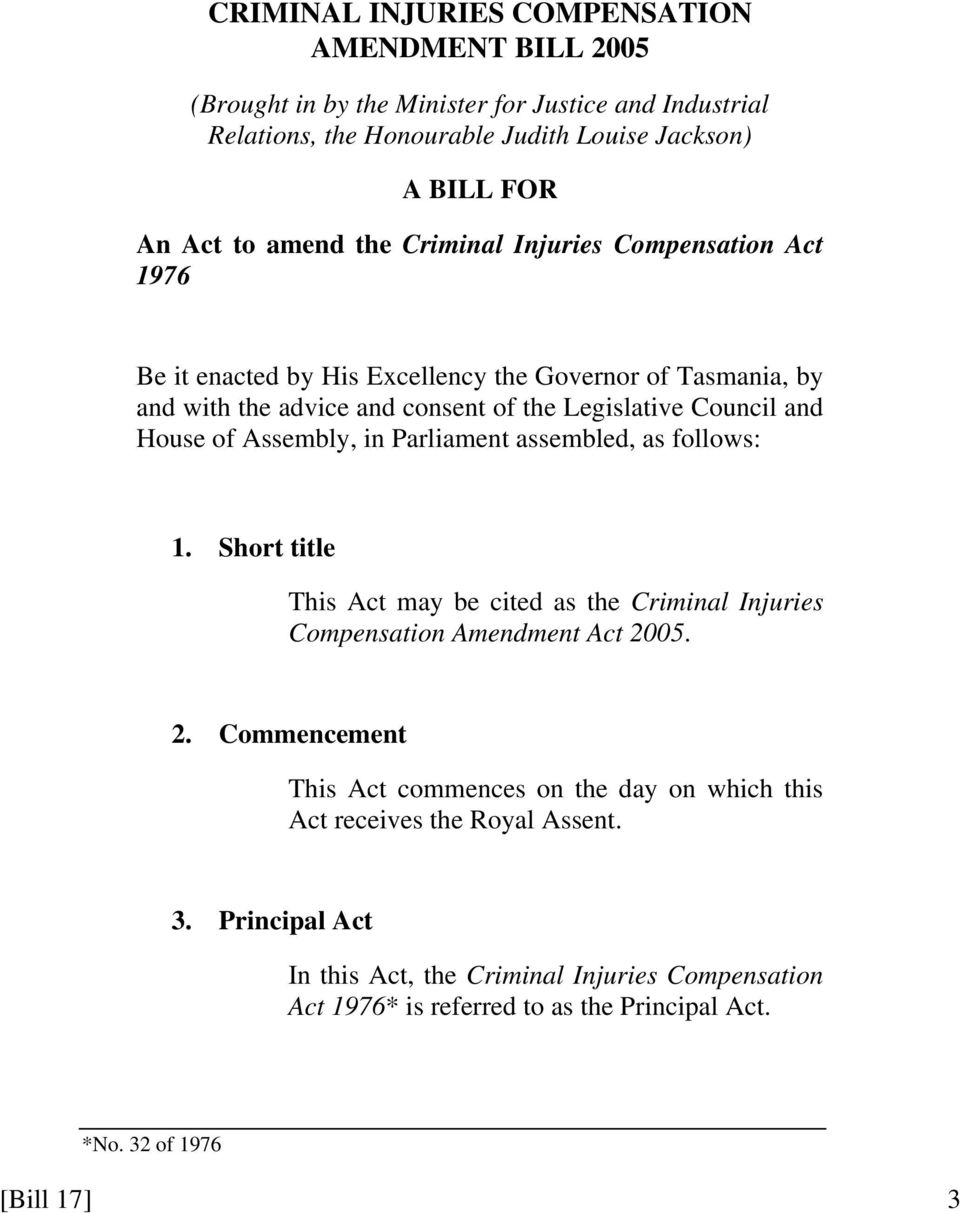 Assembly, in Parliament assembled, as follows: 1. Short title This Act may be cited as the Criminal Injuries Compensation Amendment Act 20