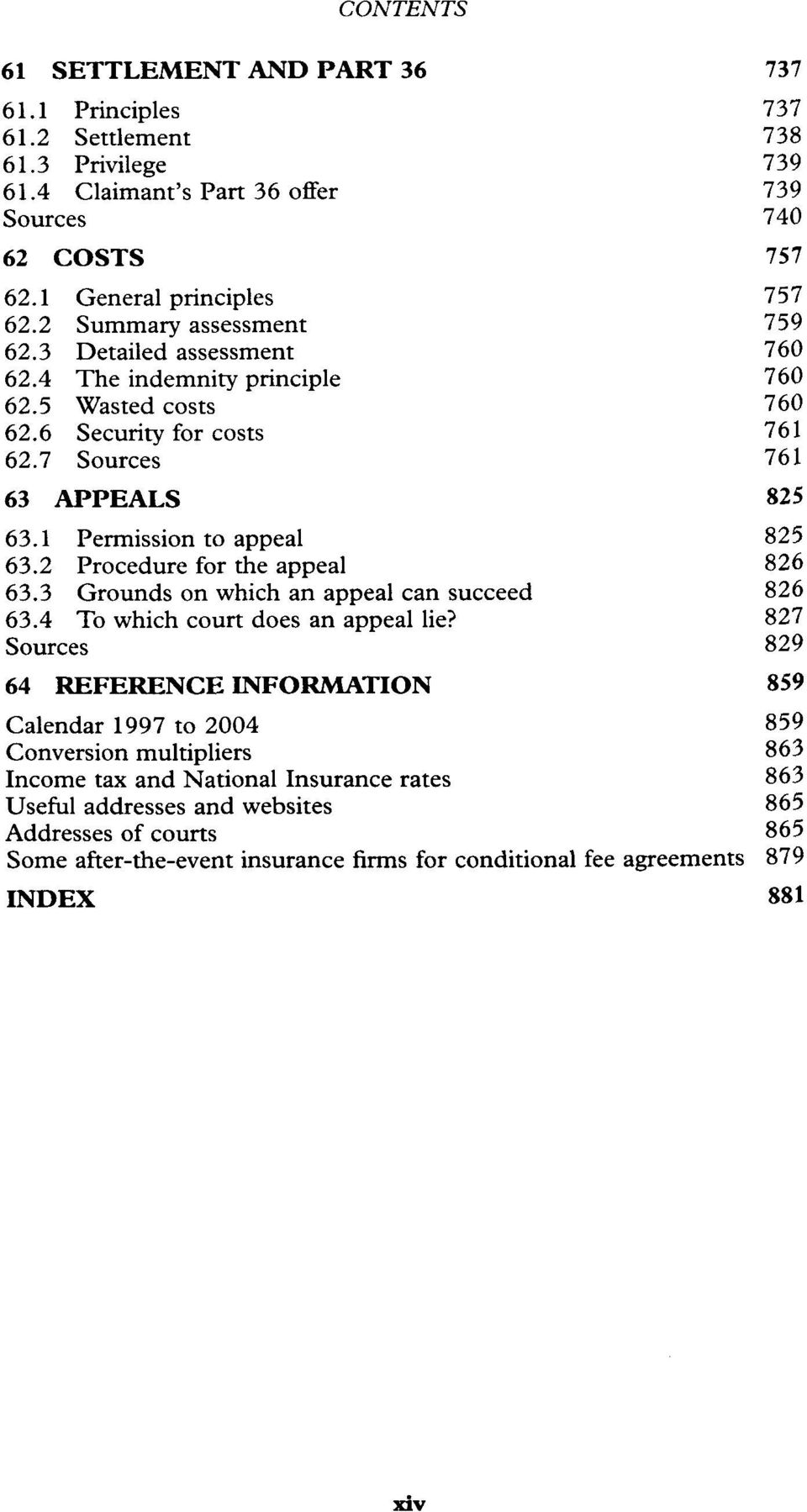 2 Procedure for the appeal 826 63.3 Grounds on which an appeal can succeed 826 63.4 To which court does an appeal lie?