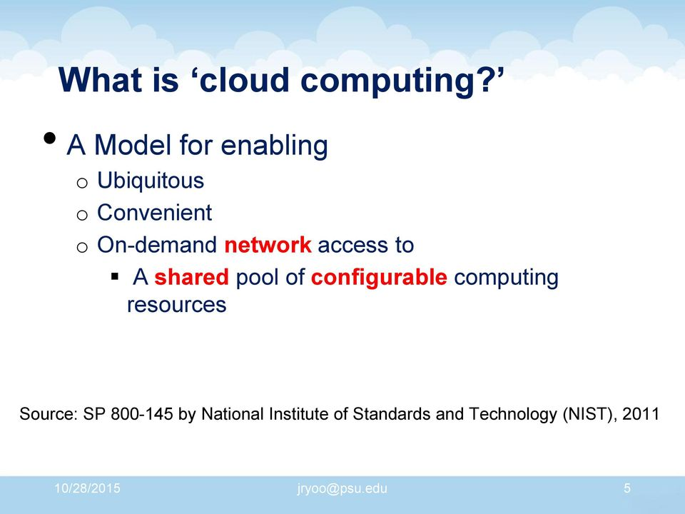 network access to A shared pool of configurable computing