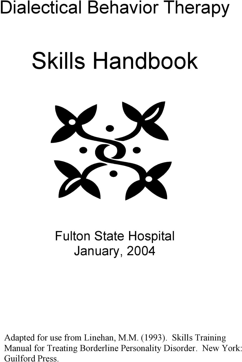Workbooks borderline personality disorder workbook : Skills Handbook. Dialectical Behavior Therapy. Fulton State ...
