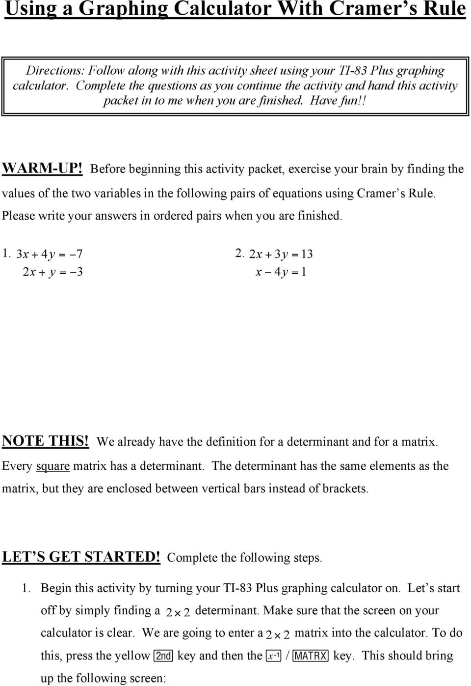 Before beginning this activity packet, exercise your brain by finding the  values of the two