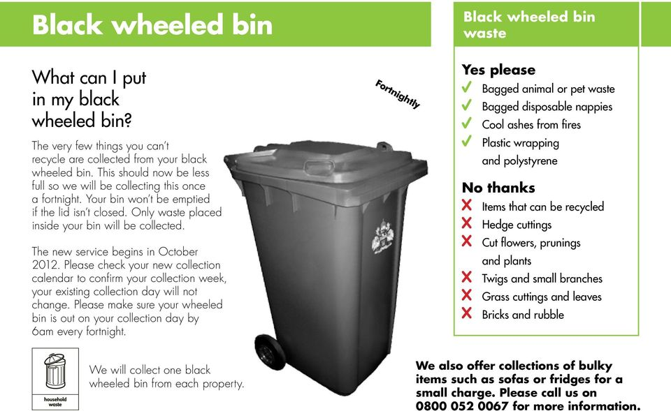 The new service begins in October 2012. Please check your new collection calendar to confirm your collection week, your existing collection day will not change.