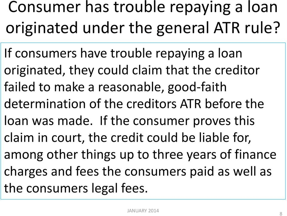 reasonable, good-faith determination of the creditors ATR before the loan was made.