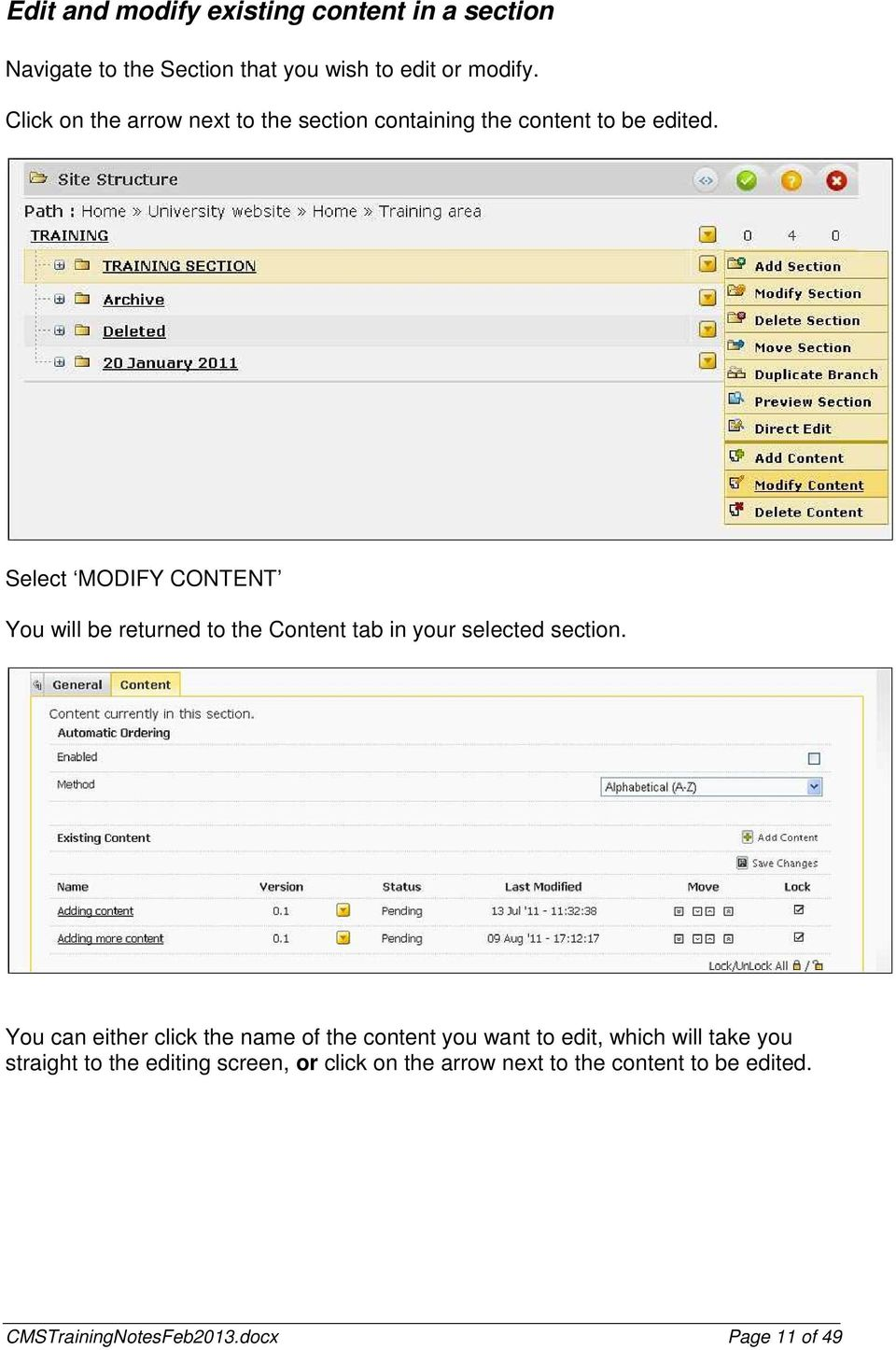Select MODIFY CONTENT You will be returned to the Content tab in your selected section.