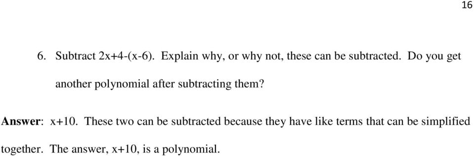 Do you get another polynomial after subtracting them? Answer: x+10.