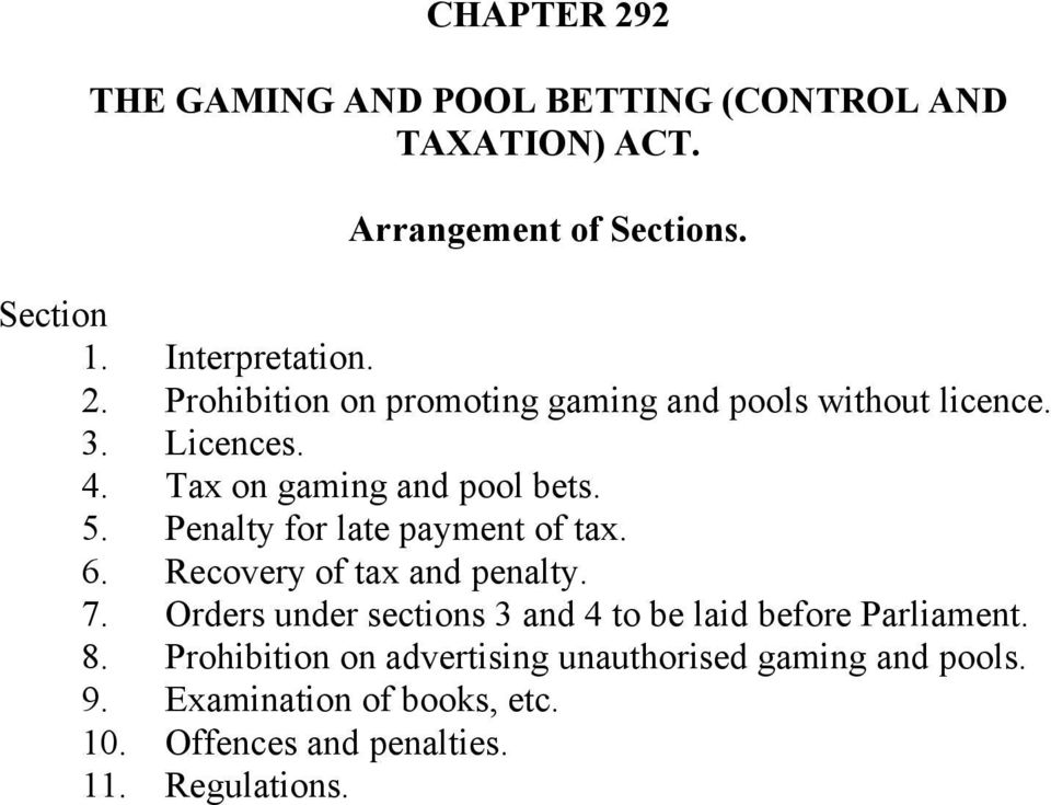 Orders under sections 3 and 4 to be laid before Parliament. 8. Prohibition on advertising unauthorised gaming and pools. 9.