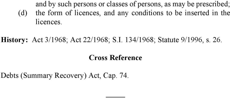 inserted in the licences. History: Act 3/1968; Act 22/1968; S.I.